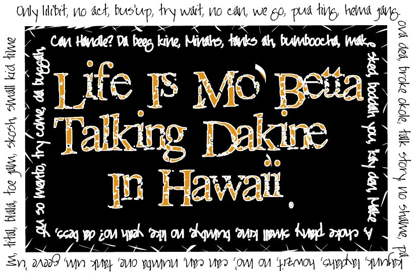 Hawaiian Pidgin English. Photo from cranberry junction.com