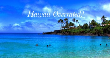 Hawaii Overatted? Photo Credit: Eric Ignacio on Flickr