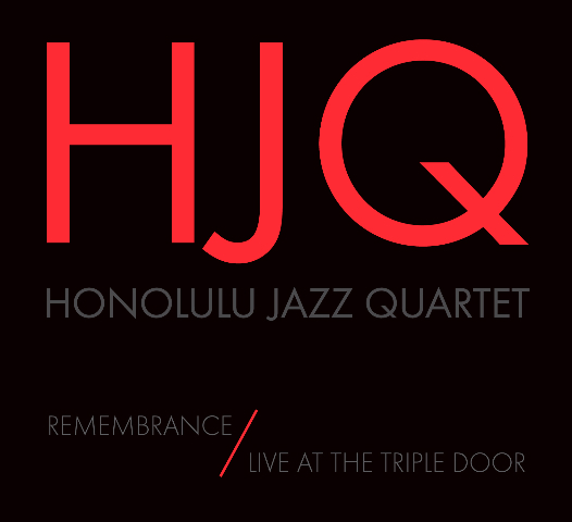 Honolulu Jazz Quartet's 10th Anniversary Celebration and New CD Release